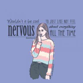 altijd nerveus zijn